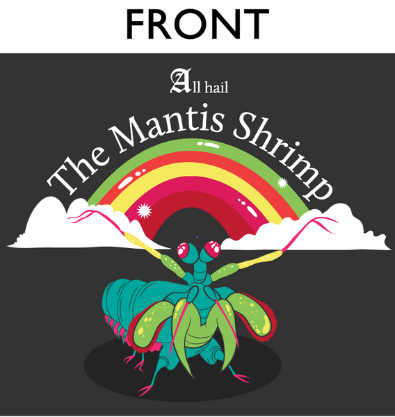 All Hail The Mantis Shrimp - Shirt
