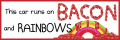 This Car Runs on Bacon and Rainbows - Bumper Sticker