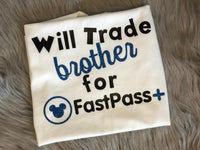 Brother & Sister Disney Shirts | Will Trade Brother for Fastpass Shirt | Fastpass Sister Shirt