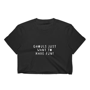 Ghouls Just Want to Have Fun! - Crop Tee