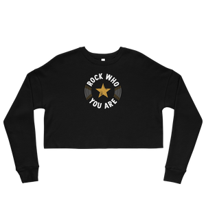 Rock Who You Are Crop Sweatshirt
