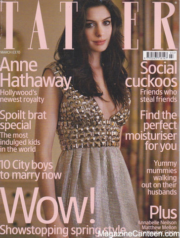 Tatler Magazine - March 2007 - Anne Hathaway