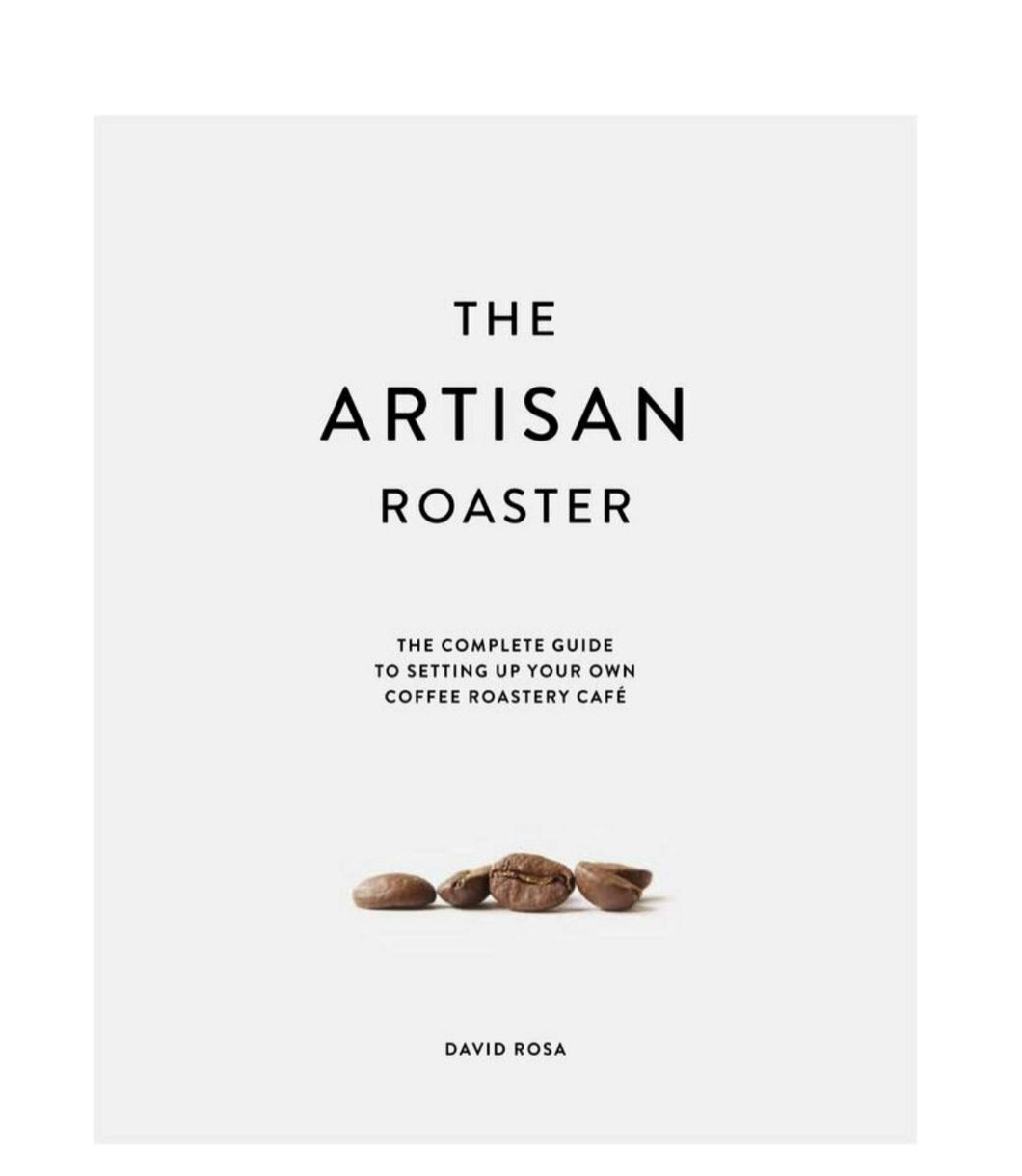THE ARTISAN ROASTER- By David Rosa
