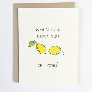 When Life Gives You Lemons Be Yonce Card