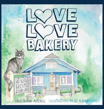 Load image into Gallery viewer, Love Love Bakery: A Wild Home for All