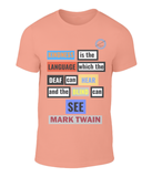 Kindness explained on a t-shirt - Mark Twain