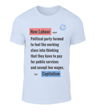 Classy, original design great value t-shirt - New Labour Satire