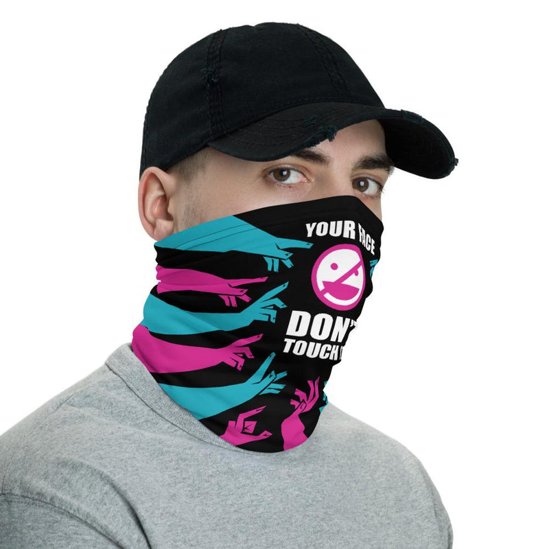 DONT TOUCH YOUR FACE | neck gaiter