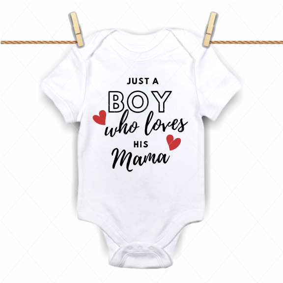 Just a boy who loves his mama - SVG