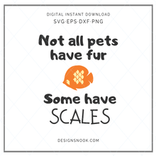 Load image into Gallery viewer, Not all pets have fur, some have scales - SVG