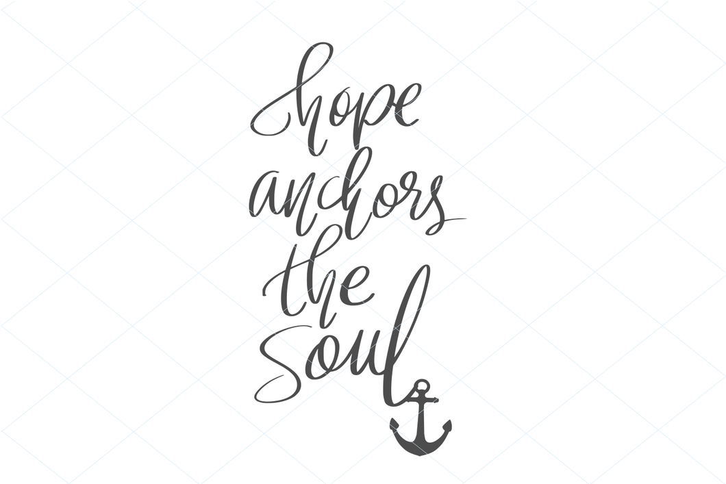 Hope anchors the soul svg, anchor svg, anchor cut file, anchor silhouette, sea life quote, seaman quote, hope svg, hope cut file vector 1265