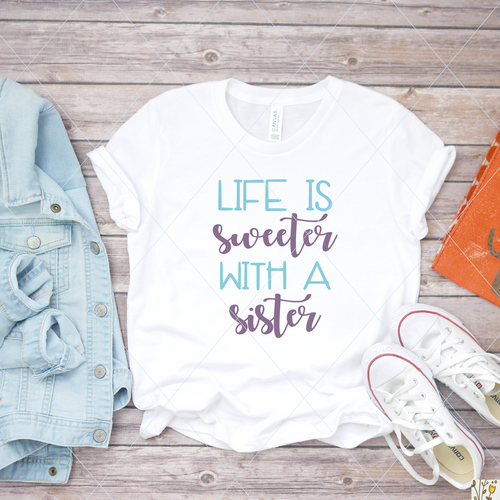 Life is Sweeter with a Sister - SVG