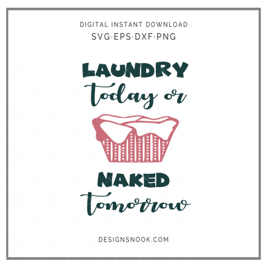 Laundry today or naked tomorrow - SVG