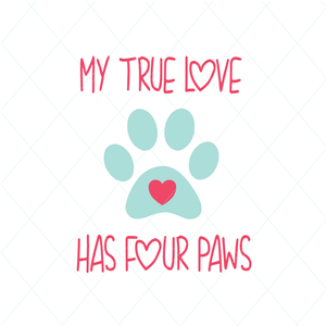 My True Love  Has Four Paws - SVG