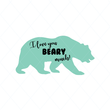 Load image into Gallery viewer, I love you beary much - SVG