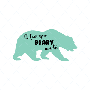 I love you beary much - SVG
