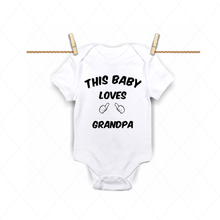 Load image into Gallery viewer, This baby loves grandpa - SVG