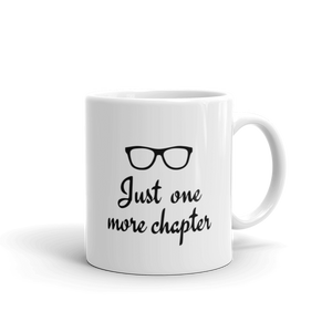 Just one more chapter - Coffee mug with text, choose from 2 sizes - 11oz or 15oz or both