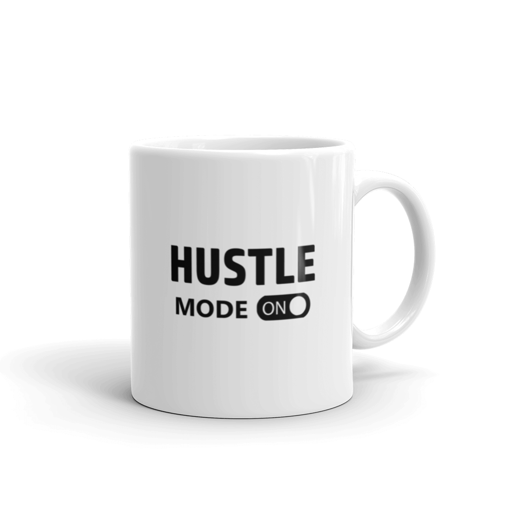 Hustle Mode ON. Coffee mug with text, choose from 2 sizes - 11oz or 15oz or both