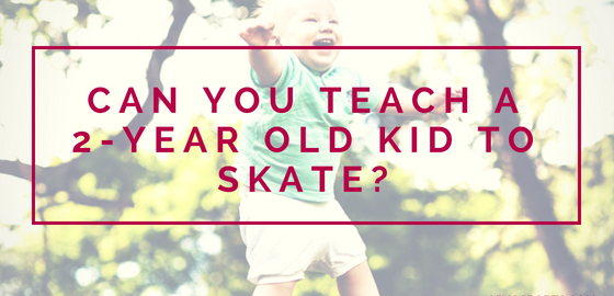 Can You Teach A 2-Year Old Kid to Skate?