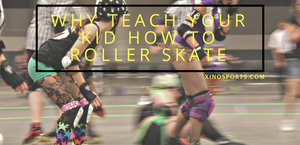 Why Teach Your Kid How to Roller Skate