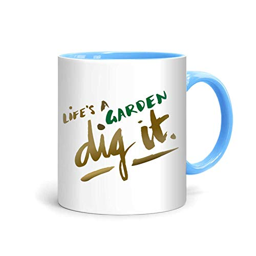 shop137 - FMstyles - Life's a Garden, Dig it Mug - FMS7-LB - FMstyles - KITCHEN