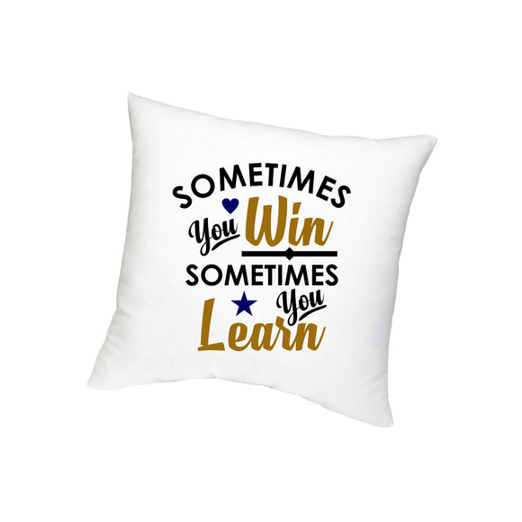 Sometimes you win & sometimes learn Cushion - FMS-20