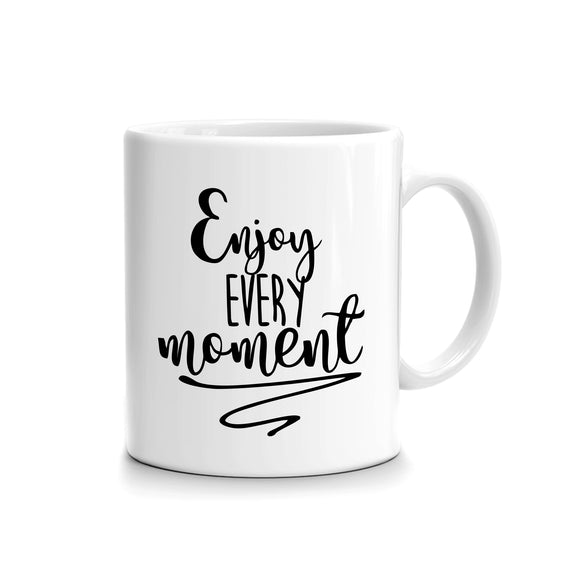 Enjoy Every Moment Quote Printed Mug FMS-52