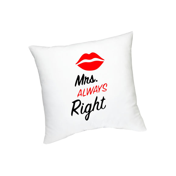 Mrs. Always Right  Printed Cushion FMS-53
