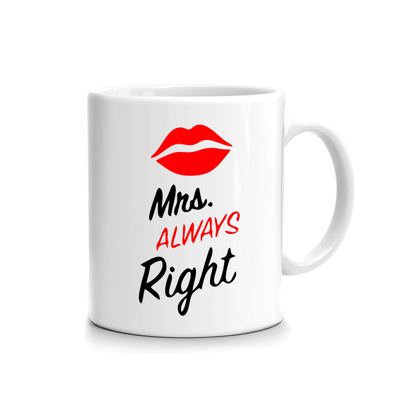 Mrs. Always Right  Printed Mug FMS-53