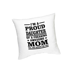 I'm A Proud Daughter Printed Cushion FMS-61