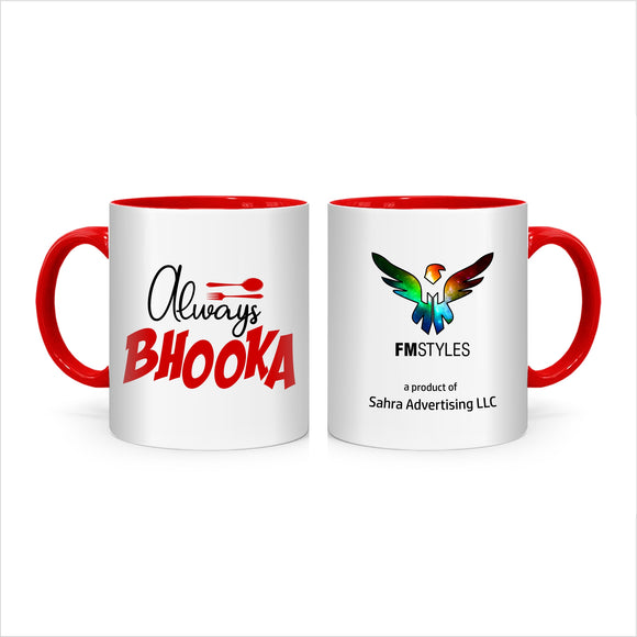 FMstyles - Always Bhooka Printed MUGS (5 Colors) SH023