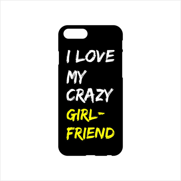 FMstyles - I Love My Crazy Girlfriend Mobile Case - FMS197