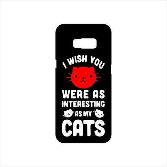 FMstyles - I Wish You Were as Interesting as My Cats Mobile Case - FMS198