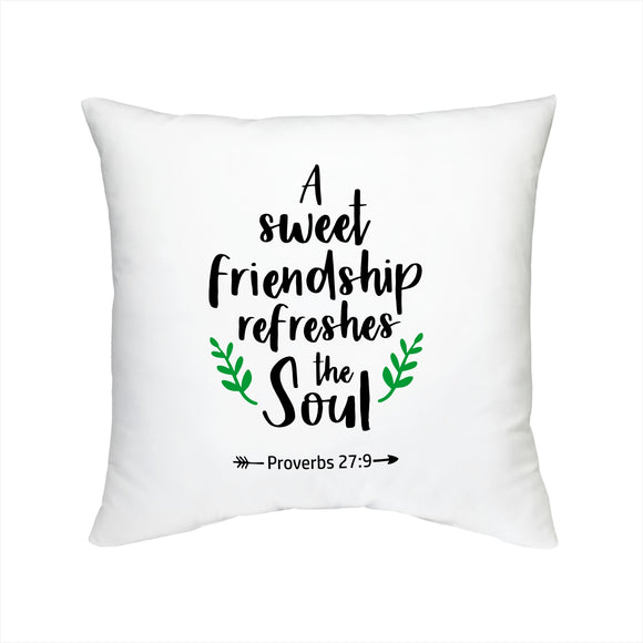 FMstyles A Sweet Friendship Refreshes The Soul, Proverbs 27-9 Cushion - FMS503