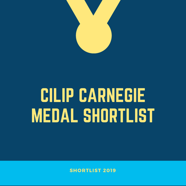 The CILIP Carnegie Medal Shortlist 2019