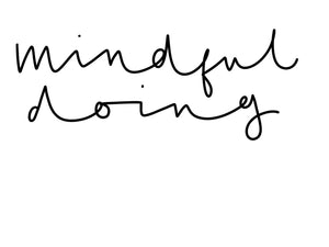 Mindful Doing