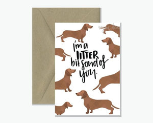 Litter bit fond of you - Greeting Card