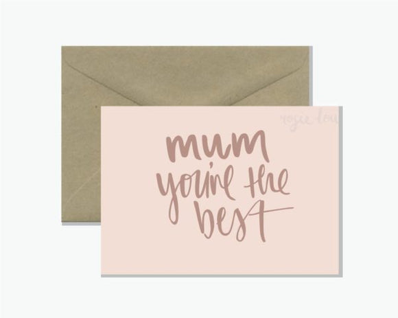 Mum You're the Best - Greeting Card