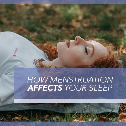 How Menstruation Affects Your Sleep | Cool-jams