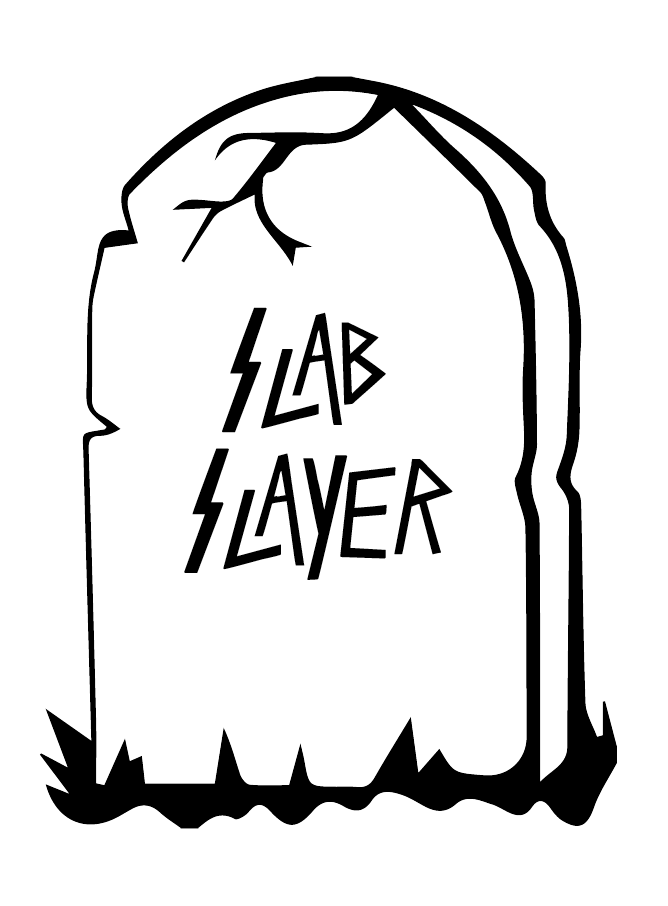 SLAB SLAYER
