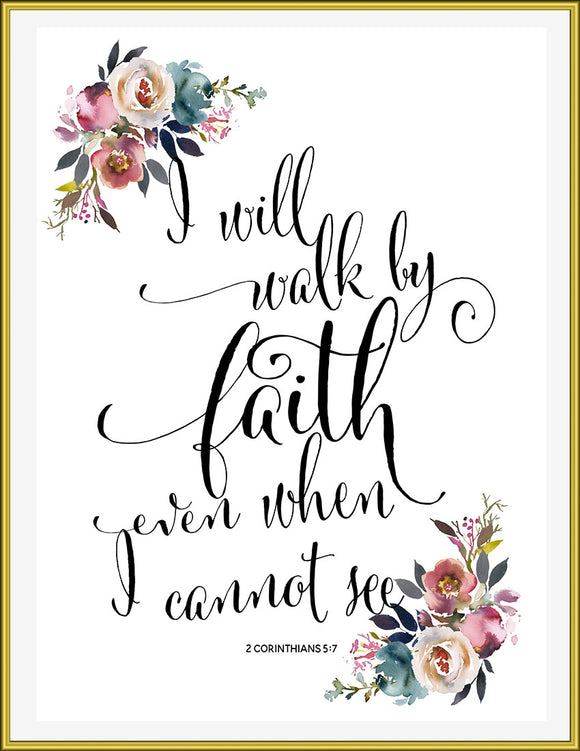 I will walk by faith, even when I cannot see - TiraYoungShop