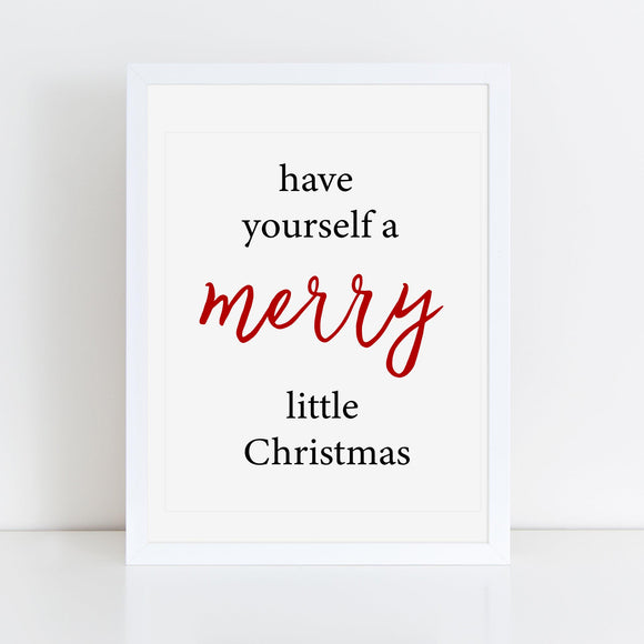 Have yourself a Merry little Christmas, Printables for Christmas, Seasonal Decor, Merry Christmas Prints, Digital Download - TiraYoungShop