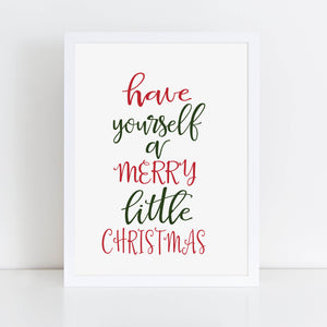 Have yourself a Merry Little Christmas - TiraYoungShop