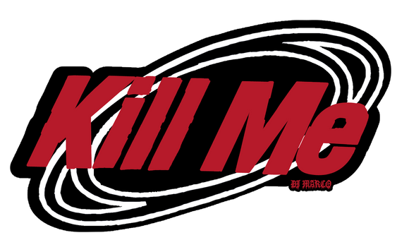KILL ME STICKER