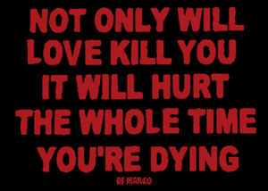 LOVE WILL KILL YOU STICKER