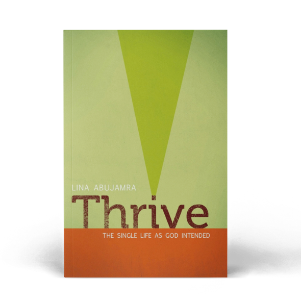 Thrive. The Single Life As God Intended