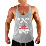 Mens Sportswear Y back Tank Top (IN THE GYM IM NOT HERE TO TALK)