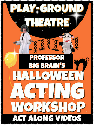 Professor Big Brain's Halloween Acting Workshop - Act Along Videos