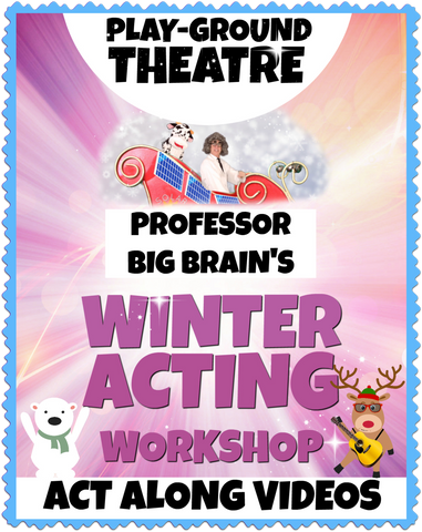 Professor Big Brain's Winter Acting Workshop - Act Along Videos